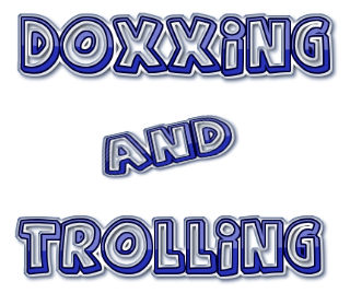 Doxxing and Trolling